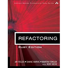 Refactoring: Ruby Edition: Ruby Edition (Addison-Wesley Professional Ruby Series) 1st edition by Fields, Jay, Harvie, Shane, Fowler, Martin, Beck, Kent (2009) Paperback
