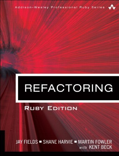 By Jay Fields Refactoring: Ruby Edition (Addison-Wesley Professional Ruby) (1st Edition) [Paperback]