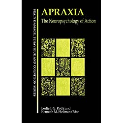 Apraxia: The Neuropsychology of Action (Brain, Behaviour and Cognition)