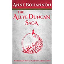 The Allye Duncan Saga: A Heissian Royal Court Collection