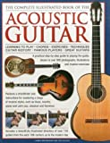 Complete Illustrated Book of the Acoustic Guitar