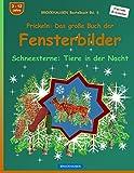 BROCKHAUSEN Bastelbuch Bd. 6 - Prickeln - Das große Buch der Fensterbilder: Schneesterne: Tiere in der Nacht