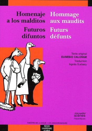 Hommage aux maudits ; Futurs défunt : Edition bilingue français-espagnol