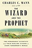 #8: The Wizard and the Prophet: Two Remarkable Scientists and Their Dueling Visions to Shape Tomorrow's World