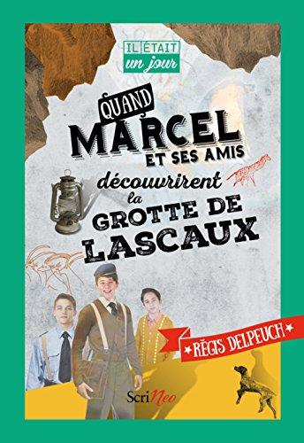 Quand Marcel et ses amis découvrirent la grotte de Lascaux par Regis Delpeuch