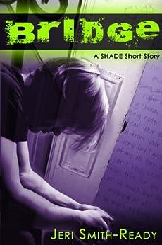Bridge: A Shade short story by [Smith-Ready, Jeri]