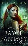 Bayou Fantasy - Intégrale par C. C. Mahon