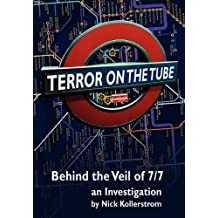 By Nick Kollerstrom Terror on the Tube: Behind the Veil of 7/7, an Investigation - 3rd Ed. (3rd Revised edition) [Paperback]