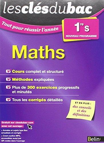 Les Clés Du Bac - Tout Pour Réussir L'année - Maths 1re S By Cenent Laurence 2015-06-26