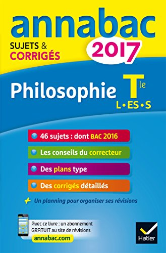 Annales Annabac 2017 Philosophie Tle L, ES, S: sujets et corrigés du bac Terminale séries générales