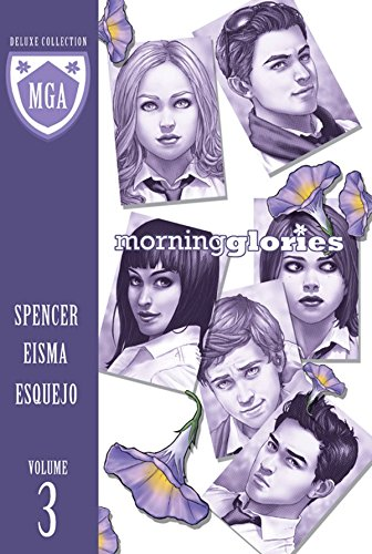 Morning Glories Deluxe Edition Volume 3 (Morning Glories Deluxe Volume)