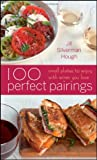 100 Perfect Pairings: Small Plates to Enjoy With - Best Reviews Guide