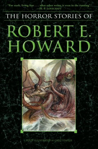 The Horror Stories of Robert E. Howard (English Edition)