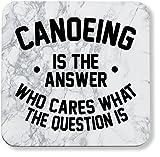 Hippowarehouse Canoeing is The Answer Who Cares What The Question Is Coaster Impreso Acabado Brillante Respaldo Duradero 9 cm x 9 cm Paquete de 2