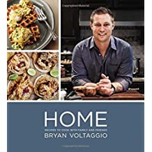 Home: Recipes to Cook with Family and Friends by Bryan Voltaggio (2015-05-28)