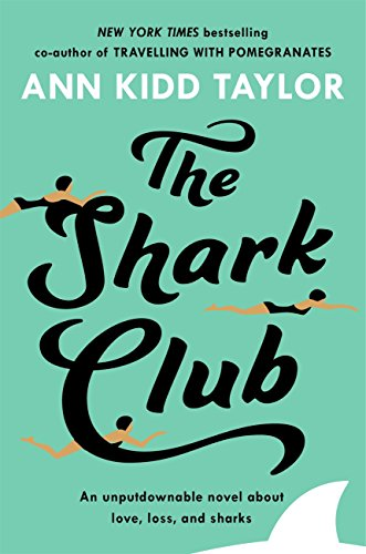The Shark Club: The perfect romantic summer beach read by [Kidd Taylor, Ann]