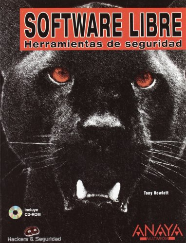 Software Libre. Herramientas De Seguridad (Hackers Y Seguridad / Hackers and Security) por Tony Howlett