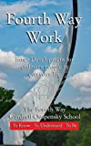 Fourth Way Work: Inner development for ordinary people in everyday life