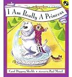 [ [ [ I Am Really a Princess [ I AM REALLY A PRINCESS ] By Shields, Carol Diggory ( Author )May-01-1996 Paperback