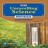 Unravelling Science - Physics Workbook: By Pearson for ICSE Class 7