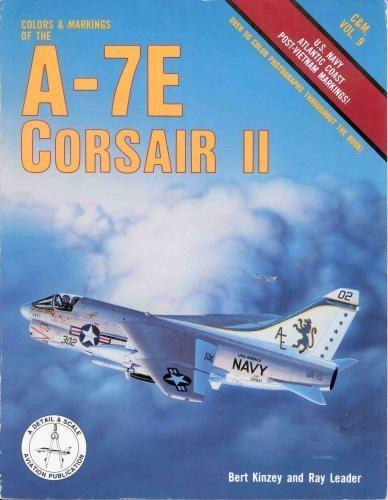 Colors & Markings of the A-7E Corsair II: U.S. Navy Atlantic Coast Post-Vietnam Markings (C&M, Vol. 9) by Bert Kinzey (1987-11-01)