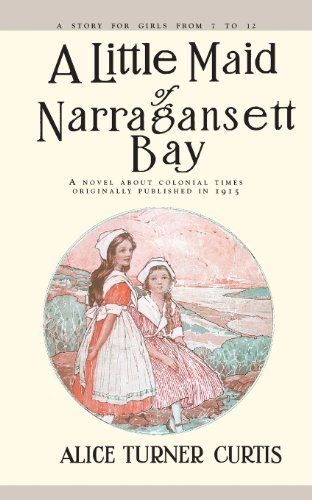 Little Maid of Narragansett Bay by Alice Curtis (1998-04-01)