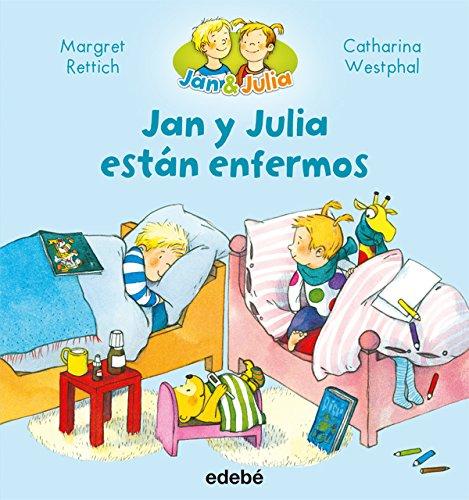 Jan y Julia están enfermos (JAN &JULIA) por Margret Rettich