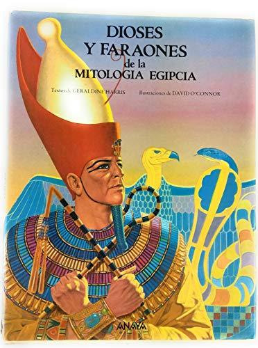 Dioses y faraones de la mitologia egipcia editado por Grupo anaya, s.a.