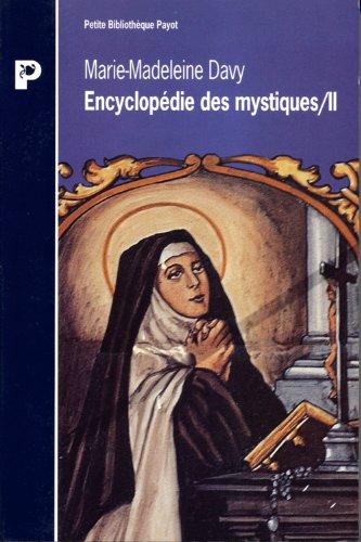 ENCYCLOPEDIE DES MYSTIQUES. : Tome 2, Christianisme occidental, ésotérisme, protestantisme, islam