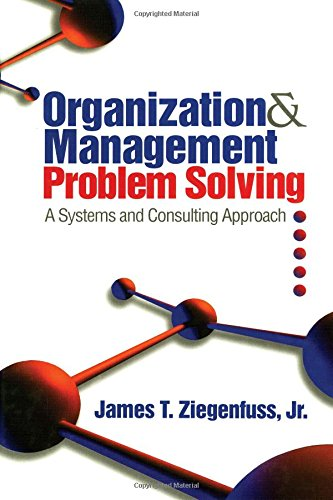 Organization and Management Problem Solving: A Systems and Consulting Approach
