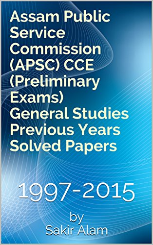 assam-public-service-commission-apsc-cce-preliminary-exams-general-studies-previous-years-solved-pap
