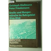 Streiks und Hungermärsche im Ruhrgebiet 1946-1948