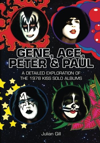Gene, Ace, Peter & Paul: A detailed exploration of the 1978 KISS solo albums por Julian Gill