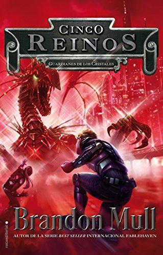 Guardianes de los cristales (Cinco Reinos nº 3) por Brandon Mull