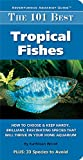 The 101 Best Tropical Fishes (Adventurous Aquarist Guide)