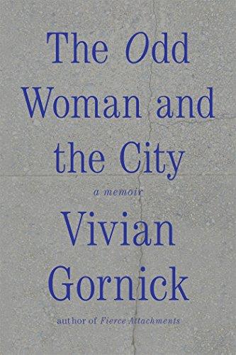 The Odd Woman and the City: A Memoir par Vivian Gornick