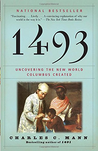 1493: Uncovering the New World Columbus Created por Charles C Mann