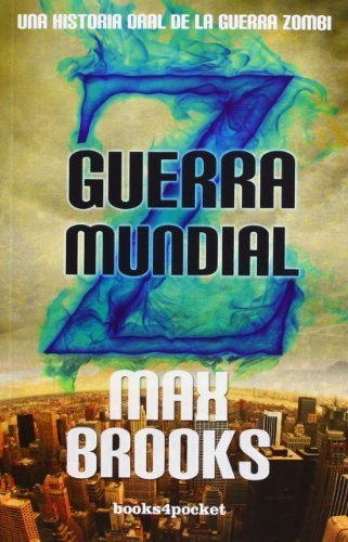 Guerra Mundial Z (Narrativa (books 4 Pocket)) de Brooks, Max (2009) Tapa blanda