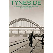Tyneside: A History of Newcastle and Gateshead from Earliest Times by Alistair Moffat (2005-11-10)