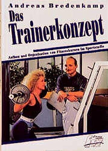 Das Trainerkonzept: Fitnesstrainer im Sportstudio - Job, Beruf, oder Aufgabe