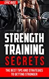 STRENGTH TRAINING: The Best Tips and Strategies to Getting Stronger