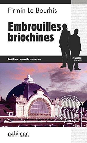 Embrouilles briochines: Thriller en Côtes d'Armor (Enquêtes en série t. 12) por Firmin Le Bourhis