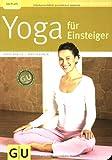 Yoga für Einsteiger (GU Ratgeber Gesundheit) von Harry Waesse