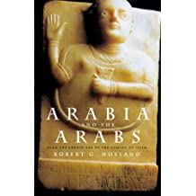 Arabia and the Arabs: From the Bronze Age to the Coming of Islam