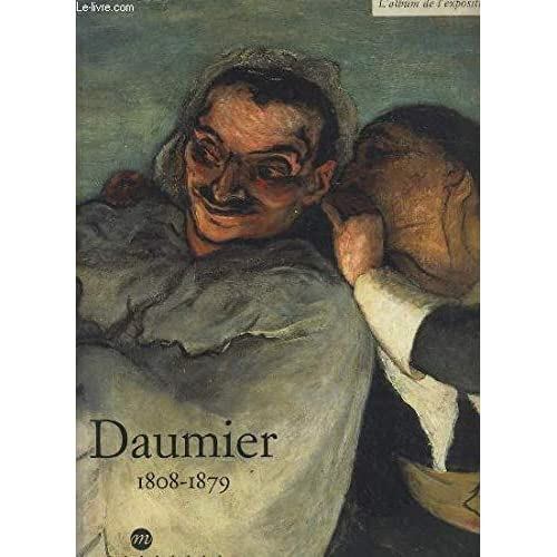 DAUMIER 1808-1879. L'album de l'exposition