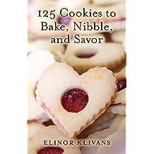 125 Cookies to Bake, Nibble, and Savor (English Edition)
