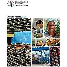 Informe Anual de la Organización Mundial del Comercio 2012/Annual Report of the World Trade Organization 2012