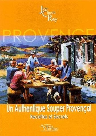 Un authentique souper provençal : Recettes et secrets