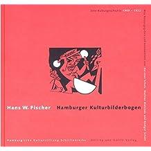 Hamburger Kulturbilderbogen. Eine Kulturgeschichte 1909 - 1922. Neu herausgegeben und kommentiert von K.-U. Scholz, M. Mainholz und R. Schütt. Mit einem Vorwort von P.T. Hoffmann.