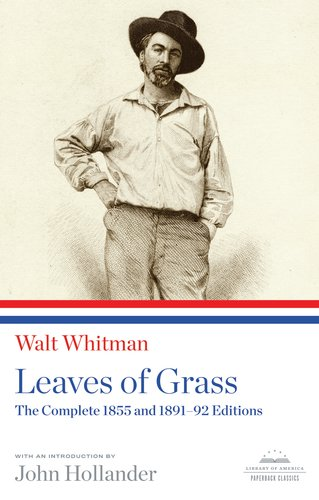 Leaves of Grass: The Complete 1855 and 1891-92 Editions (Library of America)